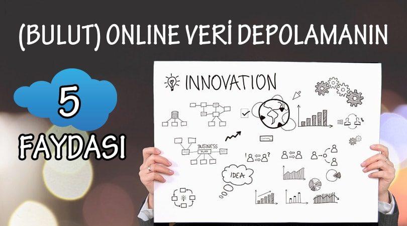 (Bulut) Online Veri Depolamanın 5 Faydası