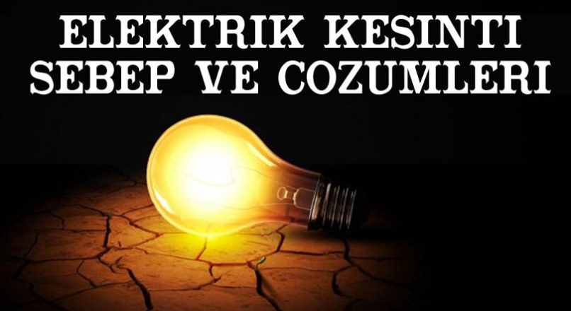 Elektrik kesintileri; sebepleri, çözümleri nelerdir ? (Bedaş)