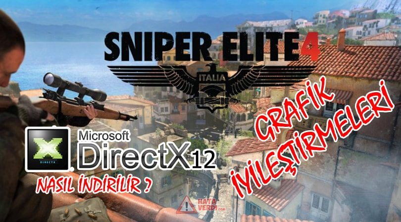 Sniper Elite 4 – PS4 Pro ve DirectX12 İyileştirmeleri Neler? DirectX12 Nasıl indirilir ?