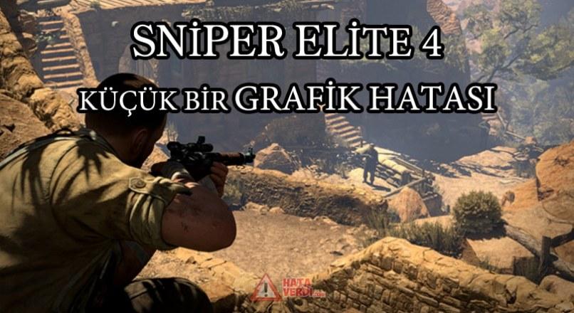 Sniper Elite 4 vücudun siperden görünmesi,kayanın şeffaflaşması grafik hatası